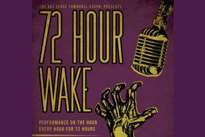 72 HOUR WAKE