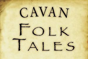 Cavan Folks Tales