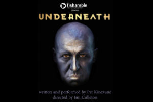 Underneath by Pat Kinevane
