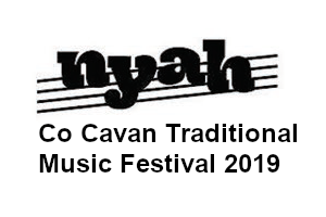 NYAH Co Cavan Traditional Music Festival 2019