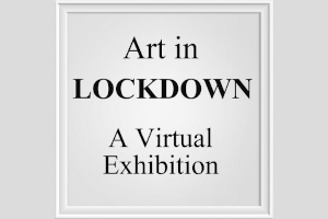 Art in Lockdown Exhibition