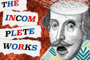 The Incomplete Works of Shakespeare by Footsbarn Theatre Company
