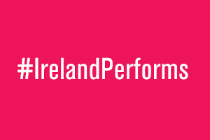 #IrelandPerforms