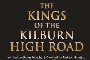 Kings of the Kilburn High Road at Gaiety Theatre