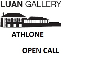Luan Gallery Athlone Open Call