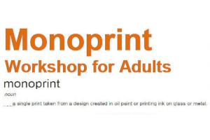 Monoprint Workshop for Adults