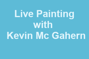 Live Painting with Kevin McGahern