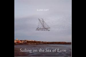 Sailing on the Sea of Love, Elena Duff