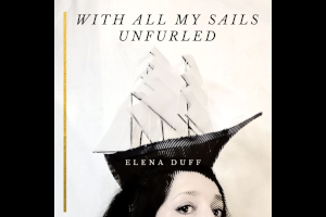 'With all My Sails Unfurled'