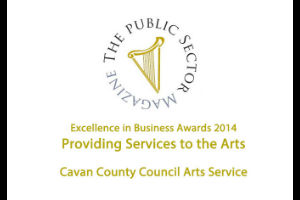 Cavan County Council: Outright Winners 2014 Providing Services to the Arts